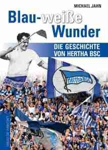 Blau-weiße Wunder von Michael Jahn im Verlag Die Werkstatt.